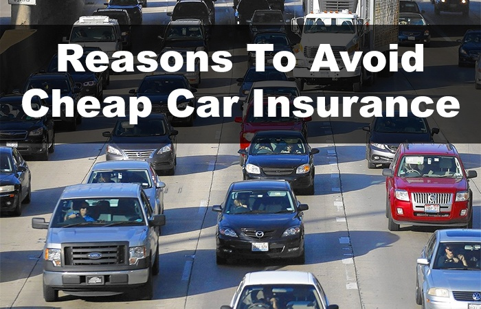 Reasons To Avoid Cheap Car Insurance